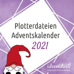 ideeviduell Plotterdateien Adventskalender 2021